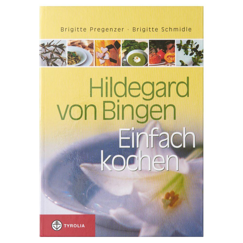 Hildegard von Bingen - Einfach kochen